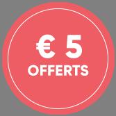 € 5 pour votre première commande